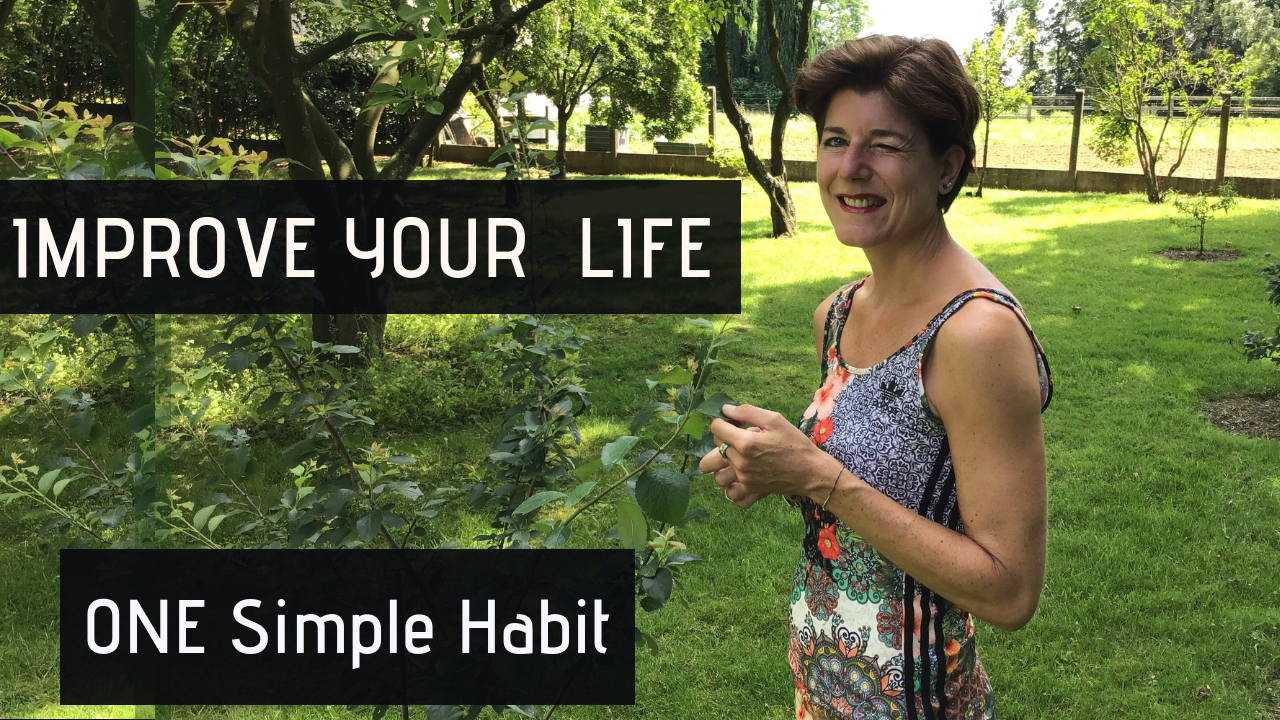 Improve Your Life with ONE Simple Habit.