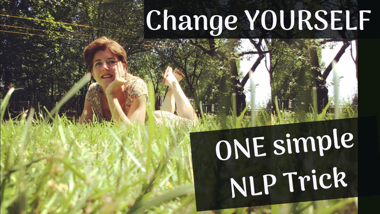 HOW TO Change Yourself Completely. ONE Simple Neurolinguistic Trick