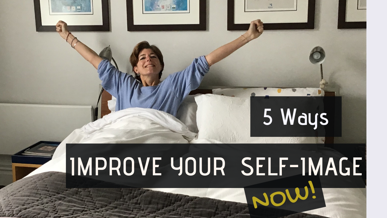 HOW TO Create Your Healthy SELF-IMAGE Easily. Practice These 5 Activities NOW.