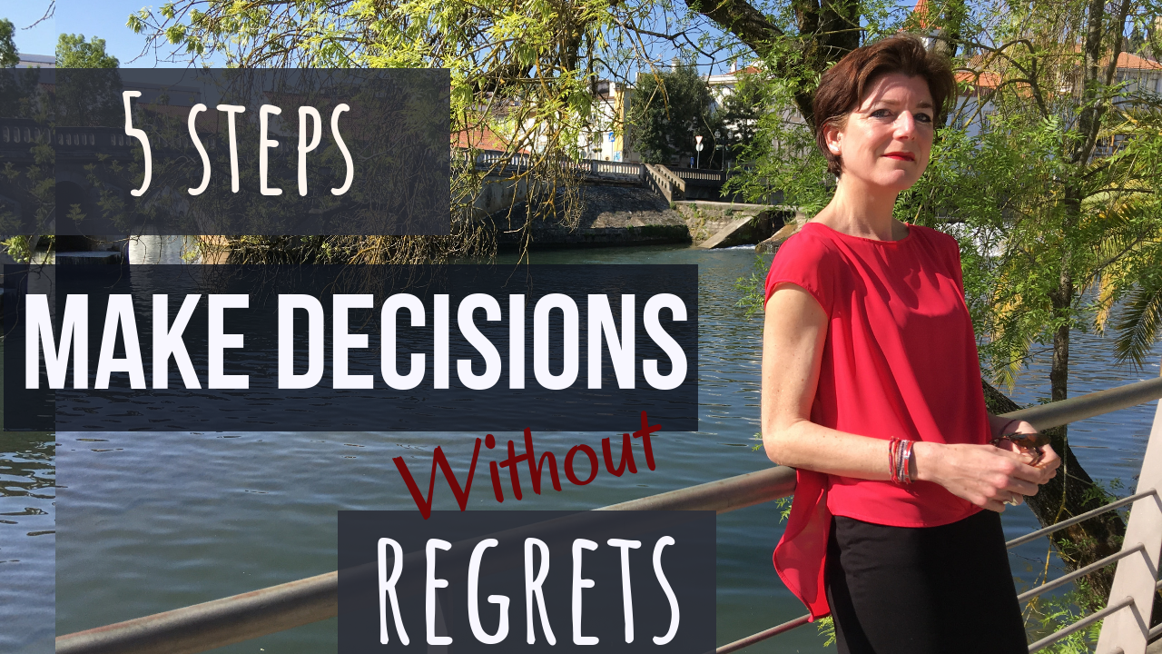 5 steps to Make HARD decisions Without REGRETS