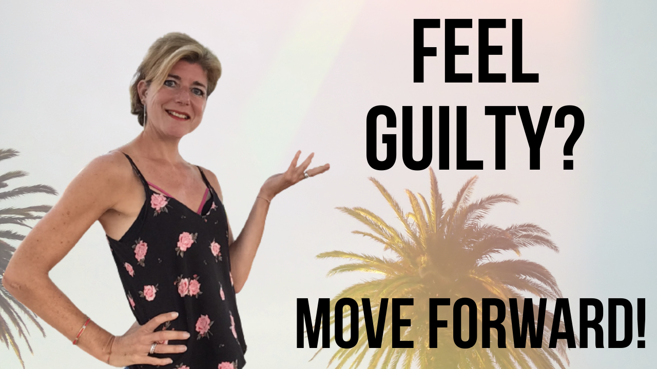 How to remove Guilt and Worry. One secret to shrink guilt and MOVE FORWARD